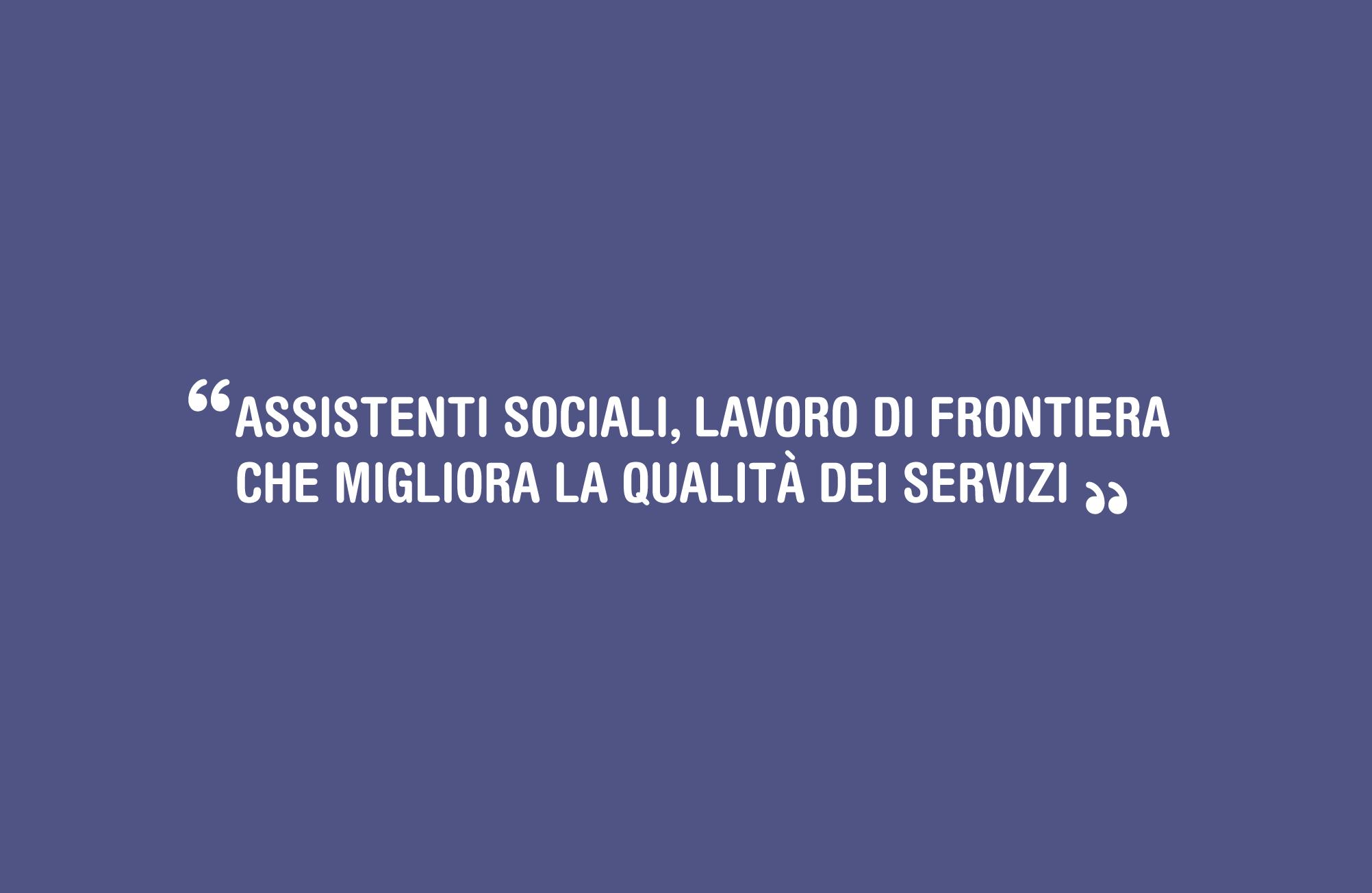 Assistenti Sociali: lavoro di frontiera che migliora la qualità dei servizi